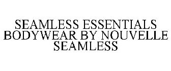 seamless essentials bodywear by nouvelle seamless
