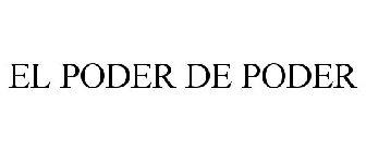 EL PODER DE PODER