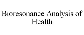 BIORESONANCE ANALYSIS OF HEALTH
