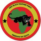 NEW BLACK PANTHER PARTY, FREEDOM OR DEATH