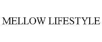 MELLOW LIFESTYLE