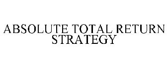 ABSOLUTE TOTAL RETURN STRATEGY