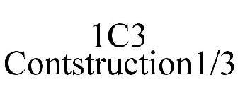 1C3 CONTSTRUCTION1/3