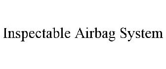 INSPECTABLE AIRBAG SYSTEM