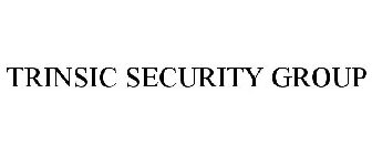 TRINSIC SECURITY GROUP