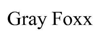 GRAY FOXX