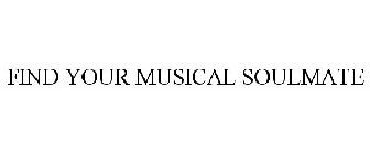 FIND YOUR MUSICAL SOULMATE