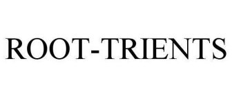 ROOT-TRIENTS