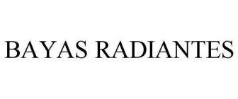 BAYAS RADIANTES